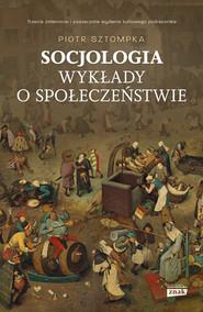 okładka Socjologia. Wykłady o społeczeństwie, Książka | Piotr Sztompka