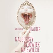 okładka Najgorszy człowiek na świecie, Audiobook | Małgorzata Halber