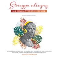 okładka Stoicyzm uliczny. Jak oswajać trudne sytuacje, Audiobook   Marcin Fabjański