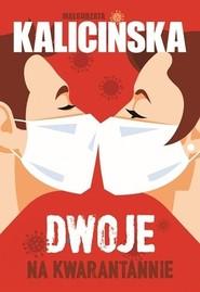 okładka Dwoje na kwarantannie , Książka   Małgorzata Kalicińska
