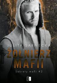 okładka Żołnierz mafii. , Ebook | Julita Sarnecka