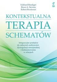 okładka KONTEKSTUALNA TERAPIA SCHEMATÓW, Ebook | Robert Brockman, Bruce A. Stevens, Eckhard Roediger