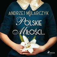 okładka Polskie miłości..., Audiobook | Andrzej Mularczyk