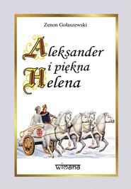okładka Aleksander i piękna Helena, Książka   Gołaszewski Zenon