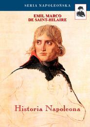 okładka Historia Napoleona, Książka   Saint-Hilaire Emil Marco De