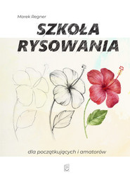 okładka Szkoła rysowania dla początkujących i amatorów, Książka   Marek Regner