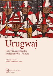 okładka Urugwaj Polityka, gospodarka, społeczeństwo i kultura, Książka |