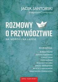 okładka Rozmowy o przywództwie na morzu i na lądzie, Książka   Jacek  Santorski, Czarnomska Małgorzata