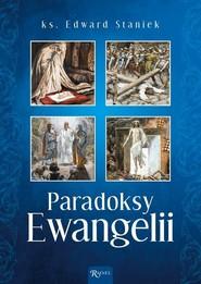 okładka Paradoksy Ewangelii, Książka | Staniek Edward