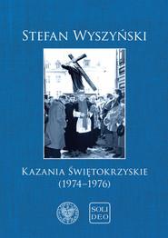 okładka Kazania świętokrzyskie (1974-1976), Książka   Wyszyński Stefan