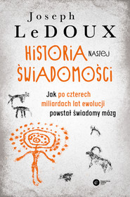 okładka Historia naszej świadomości, Ebook | Joseph LeDoux