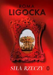 okładka Siła rzeczy, Ebook   Roma Ligocka