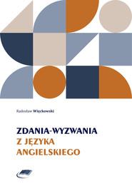 okładka Zdania-wyzwania z języka angielskiego, Ebook | Radosław Więckowski