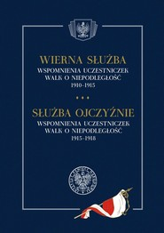 okładka Wierna służba. Wspomnienia uczestniczek walk o niepodległość 1910-1915, Książka  
