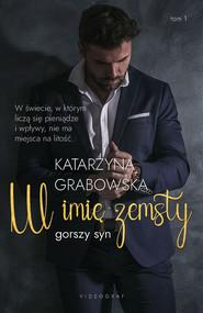 okładka Gorszy syn. Tom 1: W imię zemsty. , Ebook   Katarzyna Grabowska