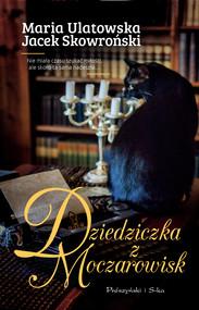 okładka Dziedziczka z Moczarowisk, Ebook | Maria Ulatowska, Jacek Skowroński
