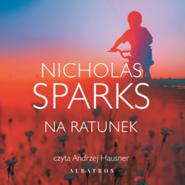 okładka Na ratunek, Audiobook   Nicholas Sparks