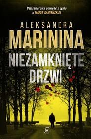okładka Niezamknięte drzwi, Książka | Aleksandra Marinina