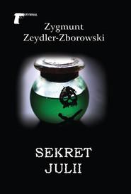 okładka Sekret Julii, Książka   Zygmunt Zeydler-Zborowski