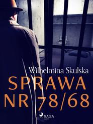 okładka Sprawa nr 78/68, Ebook | Wilhelmina Skulska