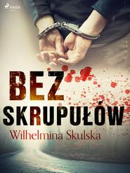 okładka Bez skrupułów, Ebook | Wilhelmina Skulska