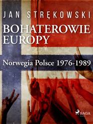 okładka Bohaterowie Europy: Norwegia Polsce 1976-1989, Ebook | Strękowski Jan