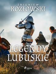 okładka Legendy lubuskie, Ebook | Zbigniew  Kozłowski