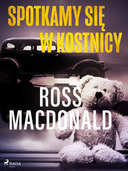 okładka Spotkamy się w kostnicy, Ebook | Ross Macdonald
