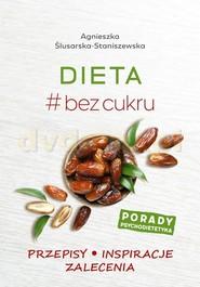 okładka Dieta # bez cukru, Książka   Ślusarska-Staniszewska Agnieszka
