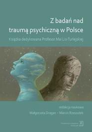 okładka Z badań nad traumą psychiczną w Polsce Książka dedykowana Profesor Mai-Lis Turlejskiej, Książka |