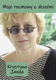 okładka Moje rozmowy z dziećmi, Ebook | Krystyna Janda
