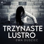 okładka Trzynaste lustro, Audiobook | Ewa Dudziec