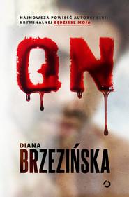 okładka On, Ebook   Diana Brzezińska