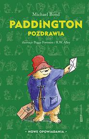 okładka Paddington pozdrawia , Książka | Michael  Bond