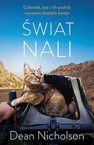 okładka Świat Nali. Człowiek, kot i ich podróż rowerem dookoła świata, Książka | Dean Nicholson