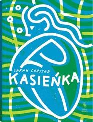 okładka Kasieńka, Książka | Crossan Sarah