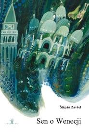 okładka Sen o Wenecji, Książka | Zavrel Stepan