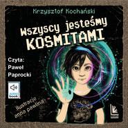 okładka Wszyscy jesteśmy kosmitami, Audiobook   Krzysztof Kochański
