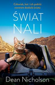 okładka Świat Nali. Człowiek, kot i ich podróż rowerem dookoła świata, Ebook   Dean Nicholson