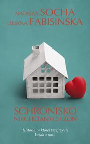okładka Schronisko niechcianych żon, Ebook | Natasza  Socha, Liliana Fabisińska