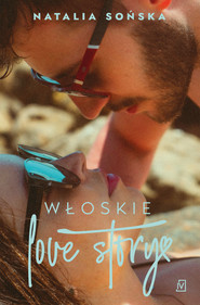 okładka Włoskie love story, Ebook   Natalia Sońska