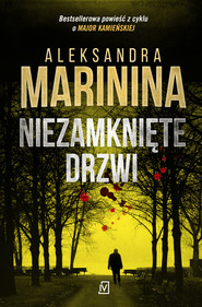 okładka Niezamknięte drzwi, Ebook | Aleksandra Marinina