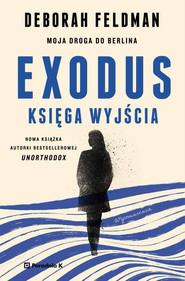 okładka Exodus. Księga wyjścia. Moja droga do Berlina, Ebook | Deborah Feldman