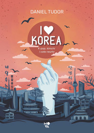 okładka I love Korea, Ebook   Daniel Tudor