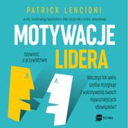 okładka Motywacje lidera, Audiobook | Patrick Lencioni