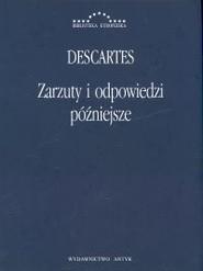 okładka Zarzuty i odpowiedzi późniejsze Korespondencja z Hyperaspistesem, Arnauldem i More'em, Książka   René Descartes (Kartezjusz)
