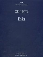 okładka Etyka, Książka   Geulincx