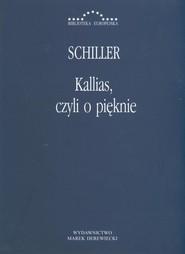 okładka Kallias, czyli o pięknie Fryderyk Schiller, Książka  