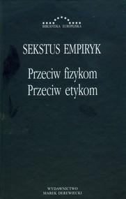 okładka Przeciw fizykom przeciw etykom, Książka   Sekstus Empiryk