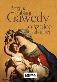 okładka Gawędy o sztuce sakralnej, Książka   Bożena Fabiani